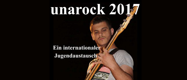 UnaRock 2017: Internationaler Jugendaustausch